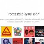 音樂廣播愛好者注意,Google Play Music 即將推出 Podcasts 功能