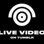 Tumblr 推出直播服務,與 Twitter、Facebook 正面競爭