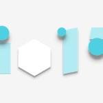 Google 宣布 2015 年 I/O 大會 5 月 28 日舉行