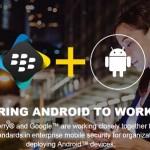 黑莓將安全服務帶到 Android 平台,助 Google 進軍企業市場